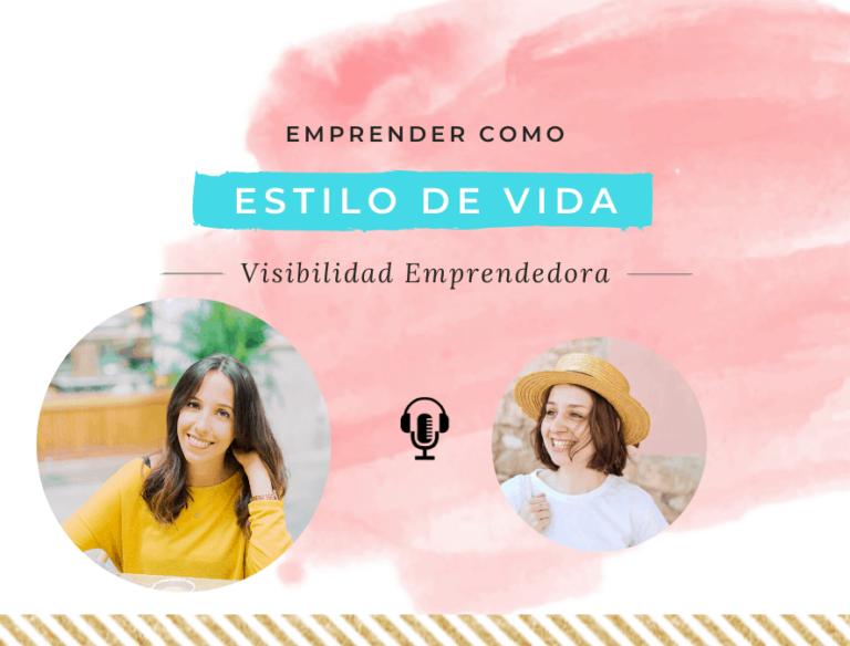 Emprender como estilo de vida (entrevista en Visibilidad Emprendedora)