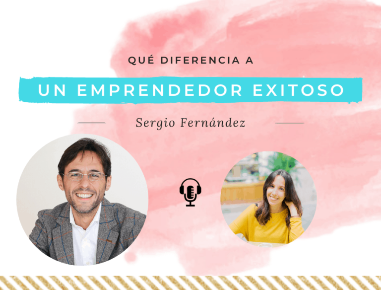Qué diferencia a un emprendedor exitoso, con Sergio Fernández