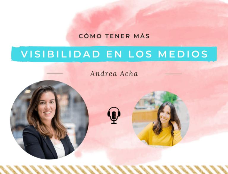 Cómo tener más visibilidad en los medios, con Andrea Acha