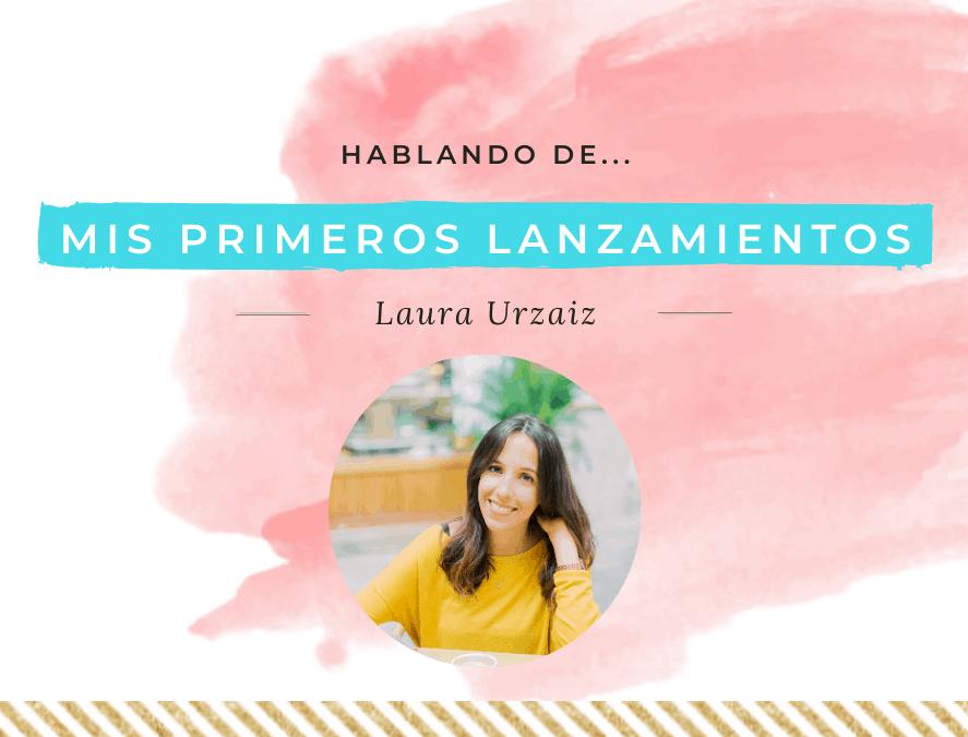 Mis primeros lanzamientos, por Laura Urzaiz