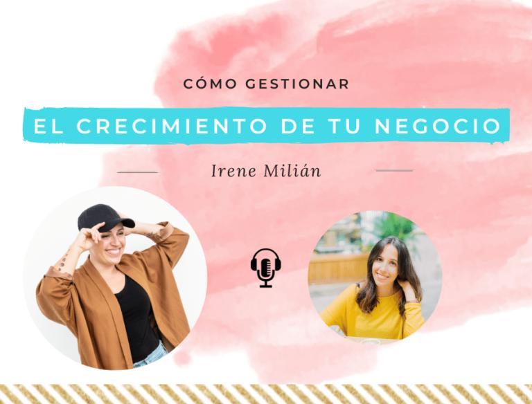 cómo gestionar el crecimiento de tu negocio, con Irene Milián