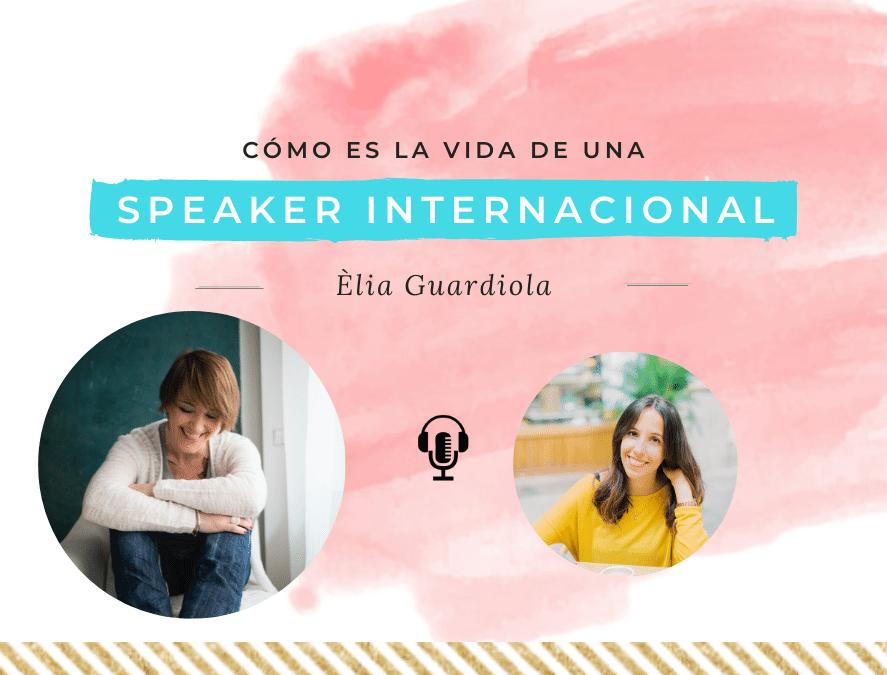 Cómo es la vida de una Speaker Internacional, con Èlia Guardiola