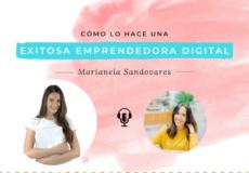 Cómo lo hace Marianela sandovares para ser una exitosa emprendedora digital
