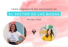Cómo Wendy de Bodas de Cuento ha conseguido ser referente en su sector