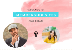 Hablando de membership sites con Joan Boluda