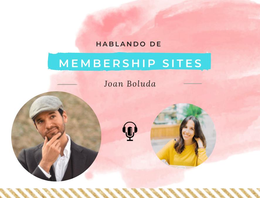 Hablando de membership sites con Joan Boluda