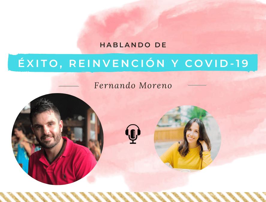 Fernando Moreno nos habla de éxito, reinvención y covid