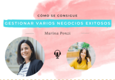 cómo gestionar varios negocios exitosos, con Marina Ponzi