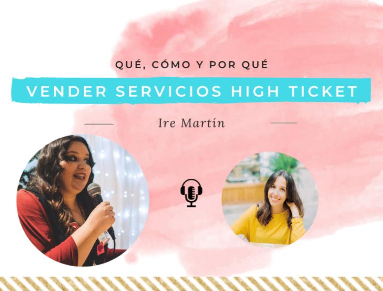 vender servicios high ticket con Ire Martín
