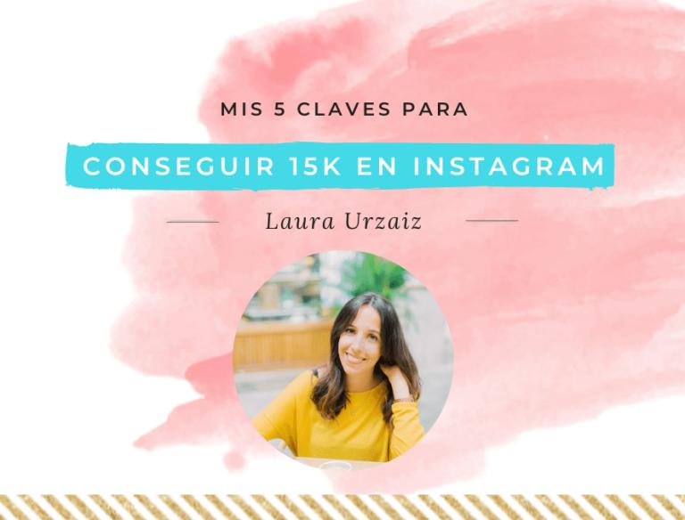 Mis claves para conseguir 15k en Instagram