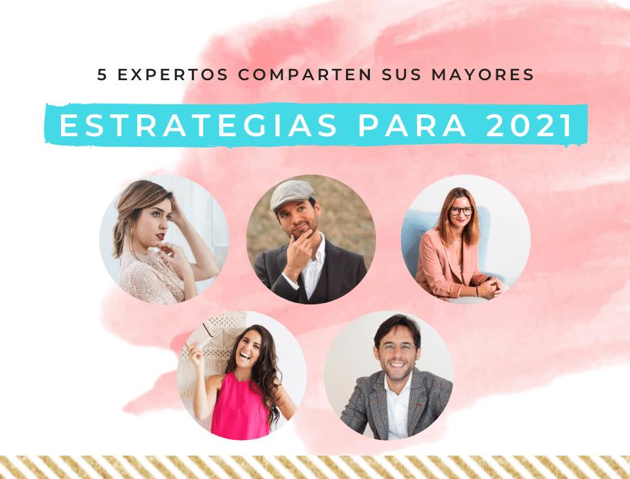 5 expertos comparten sus mayores estrategias para 2021